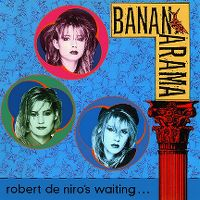 Cover Bananarama - Robert De Niro's Waiting...