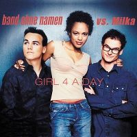 Cover Band ohne Namen vs. Milka - Girl 4 A Day