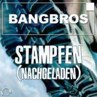 Cover Bangbros - Stampfen (Nachgeladen)