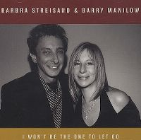 Cover Barbra Streisand & Barry Manilow - I Won't Be The One To Let Go