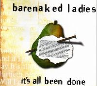 Cover Barenaked Ladies - It's All Been Done