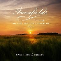 Cover Barry Gibb & Friends - Greenfields: The Gibb Brothers Songbook - Vol. 1