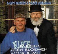 Cover Barry Hughes & Vader Abraham - Ik breng geen bloemen voor je mee...