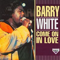 Cover Barry White - Come On In Love
