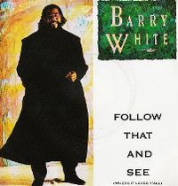 Cover Barry White - Follow That And See (Where It Leads Y'All)