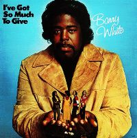 Cover Barry White - I've Got So Much To Give
