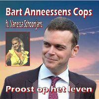 Cover Bart Anneessens Cops feat. Vanessa Schoonjans - Proost op het leven