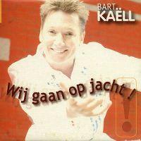 Cover Bart Kaëll - Wij gaan op jacht!