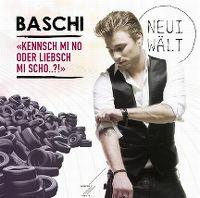 Cover Baschi - Kennsch mi no oder liäbsch mi scho..?!