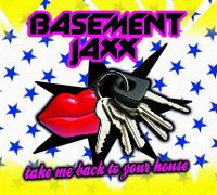 Cover Basement Jaxx - Take Me Back To Your House