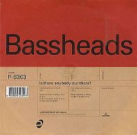 Cover Bassheads - Is There Anybody Out There?