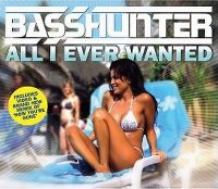 Cover Basshunter - All I Ever Wanted