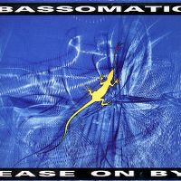 Cover Bassomatic - Ease On By