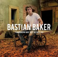 Cover Bastian Baker - Tomorrow May Not Be Better