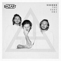 Cover Bazart - Voodoo (The Subs Remix)