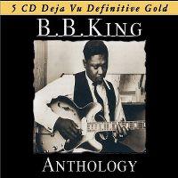 Cover B.B. King - Anthology - 5 CD Deja Vu Definitive Gold