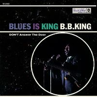 Cover B.B. King - Blues Is King - Don't Answer The Door