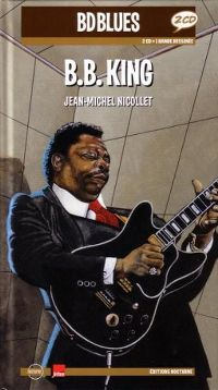 Cover B.B. King - Jean-Michel Nicollet: BDBlues