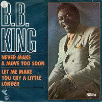 Cover B.B. King - Never Make A Move Too Soon
