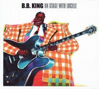 Cover B.B. King - On Stage With Lucille