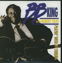 Cover B.B. King & Robert Cray - Playin' With My Friends