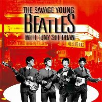 Cover Beatles with Tony Sheridan - The Savage Young Beatles With Tony Sheridan