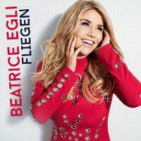 Cover Beatrice Egli - Fliegen