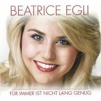 Cover Beatrice Egli - Für immer ist nicht lang genug