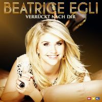 Cover Beatrice Egli - Verrückt nach Dir