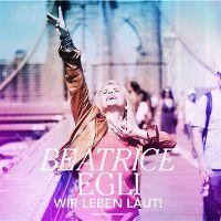Cover Beatrice Egli - Wir leben laut