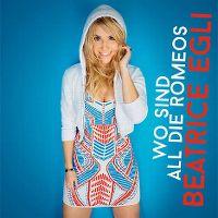 Cover Beatrice Egli - Wo sind all die Romeos