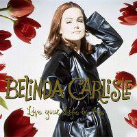 Cover Belinda Carlisle - Live Your Life Be Free