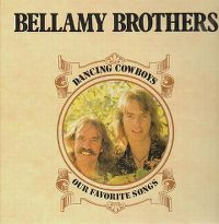 Cover Bellamy Brothers - Dancin' Cowboys: Our Favourite Songs