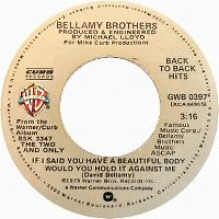 Cover Bellamy Brothers - If I Said You Had A Beautiful Body, Would You Hold It Against Me