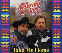 Cover Bellamy Brothers - Take Me Home