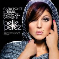 Cover Belle Perez feat. Gabry Ponte, Pitbull & Sophia Del Carmen - Beat On My Drum