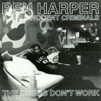 Cover Ben Harper & The Criminals - The Drugs Don't Work