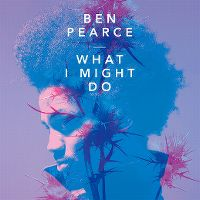 Cover Ben Pearce - What I Might Do