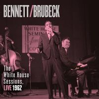 Cover Bennett / Brubeck - The White House Sessions, Live 1962