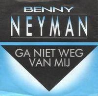 Cover Benny Neyman - Ga niet weg van mij