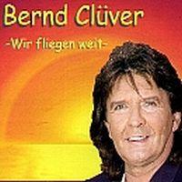 Cover Bernd Clüver - Wir fliegen weit