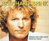 Cover Bernhard Brink - Vergiss mein Herz nicht, wenn du gehst