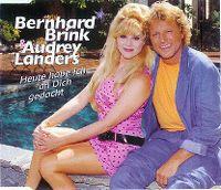 Cover Bernhard Brink & Audrey Landers - Heute habe ich an dich gedacht