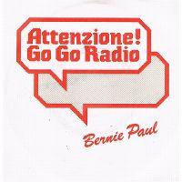 Cover Bernie Paul - Attenzione! Go Go Radio