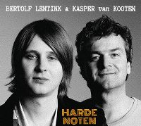 Cover Bertolf Lentink & Kasper van Kooten - Harde noten