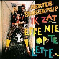 Cover Bertus Staigerpaip - Ik zat effe niet op te letten
