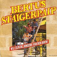 Cover Bertus Staigerpaip - Wij zijn de jongens van den bouw