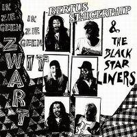 Cover Bertus Staigerpaip & The Black Star Liners - Ik zie geen zwart, ik zie geen wit