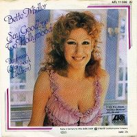 Cover Bette Midler - Say Goodbye To Hollywood