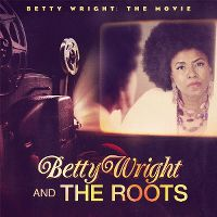 Cover Betty Wright And The Roots - Betty Wright: The Movie